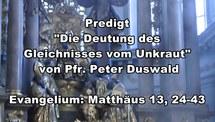 20110716-Predigt-Mt-13-24-43-Gleichnis-Unkraut-Duswald.mpg